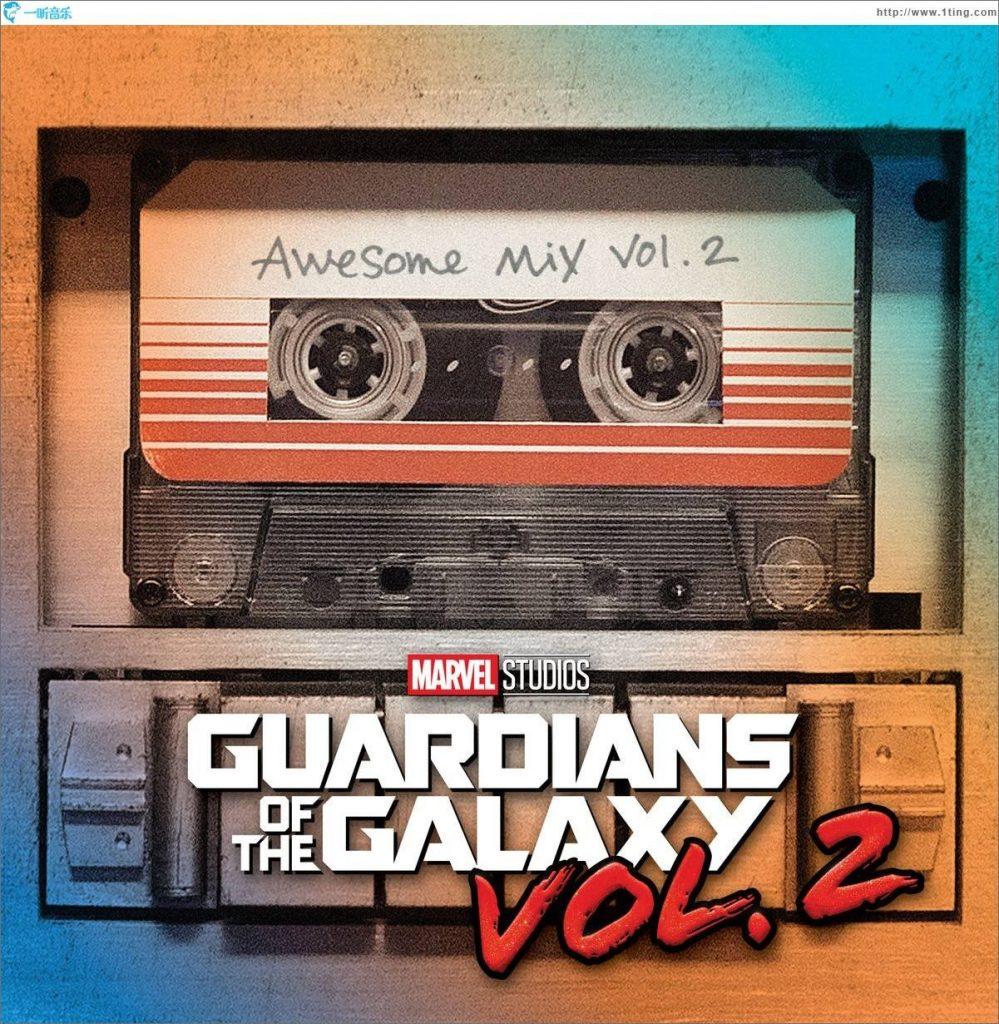 Guardians of the Galaxy; Awesome Mix, Vol 2 银河护卫队劲歌金曲2