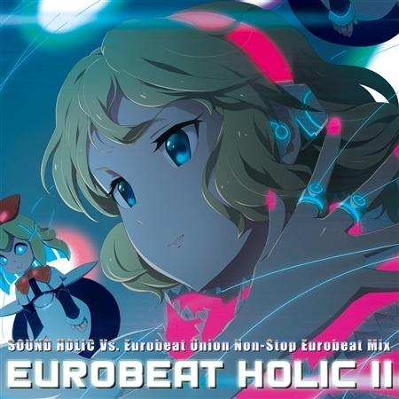(C95)(同人音楽)(東方)[SOUND HOLIC Vs. Eurobeat Union] Eurobeat Holic II (FL